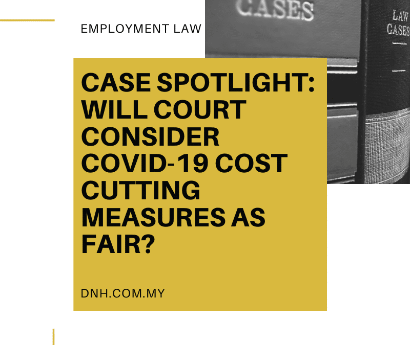 Case Spotlight: Will Court Consider COVID-19 Cost Cutting Measures as Fair?