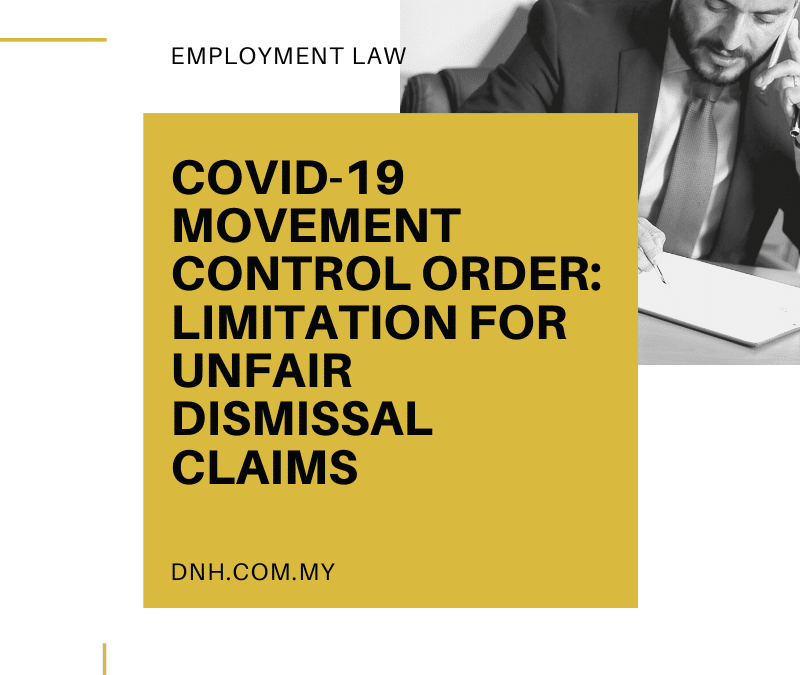 COVID-19 Movement Control Order: Limitation Period for Unfair Dismissal Claims
