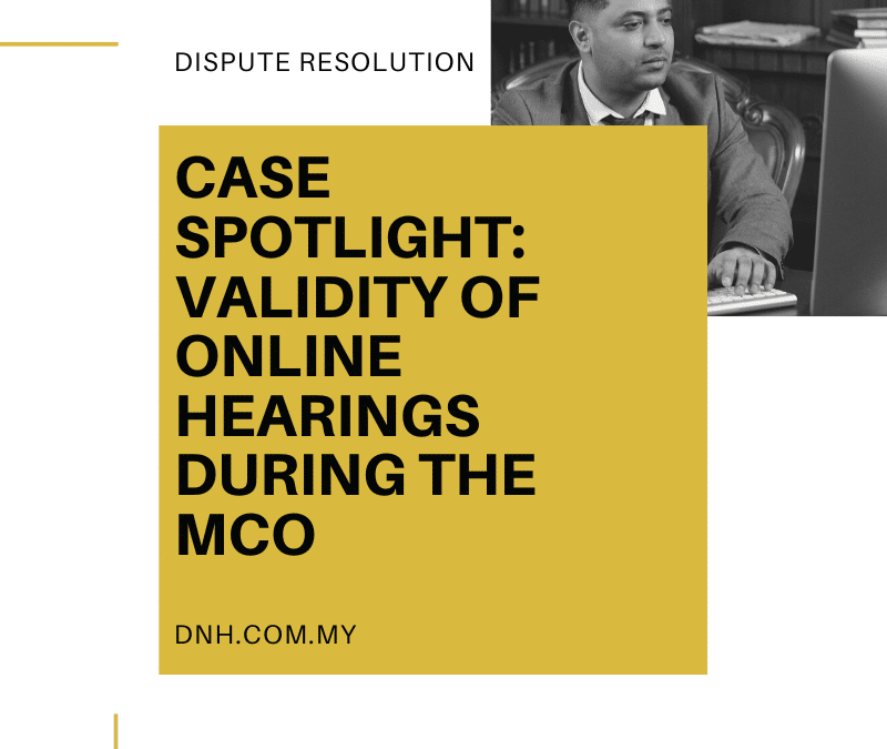 Case Spotlight: Validity of Online Hearings during the MCO
