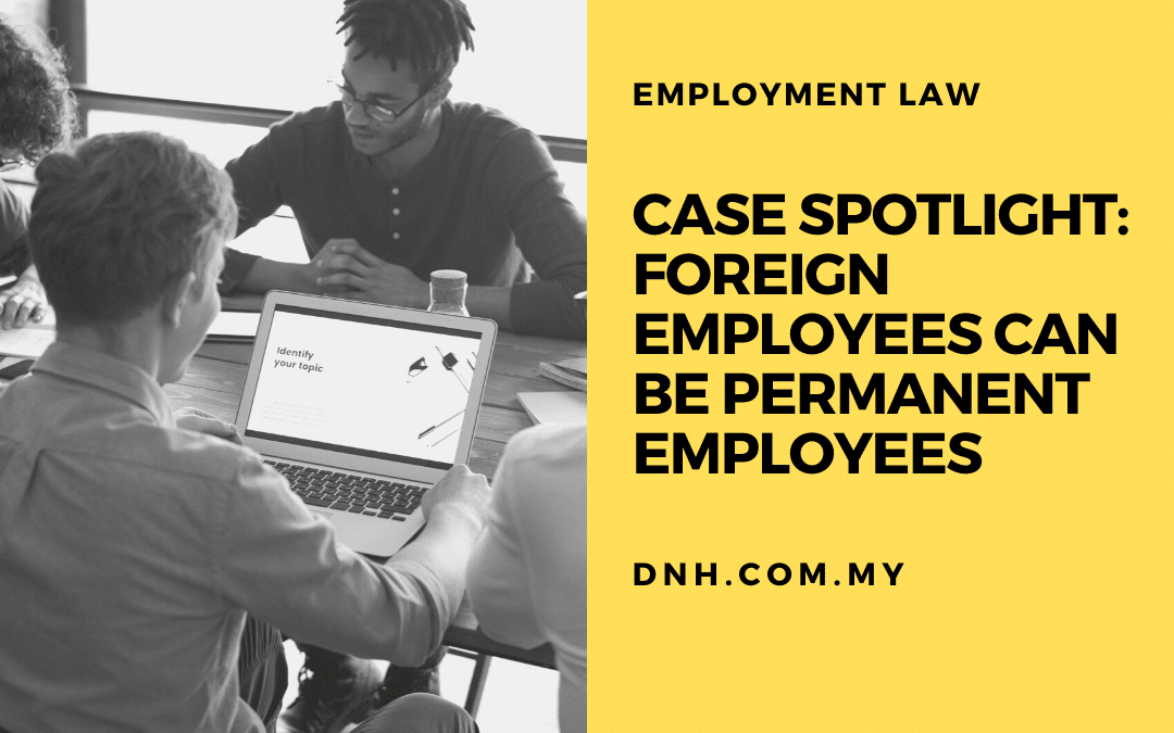 Case Spotlight: Foreign Employees can be Permanent Employees