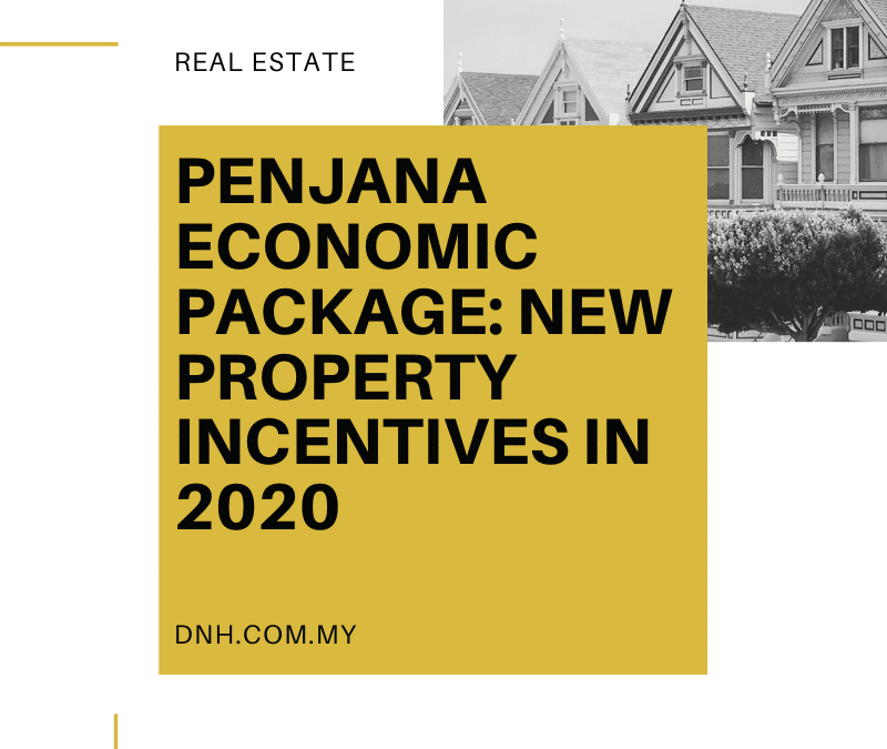 Penjana Economic Package: New Property Incentives in 2020