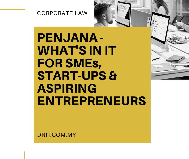 PENJANA – What's in it for SMEs, Start-ups & Aspiring Entrepreneurs?