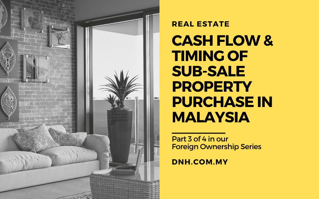 Cash Flow & Timing of Sub-Sale Property Purchase in Malaysia