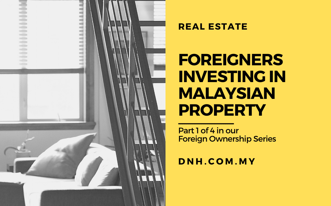 Foreigners Investing in Malaysian Property