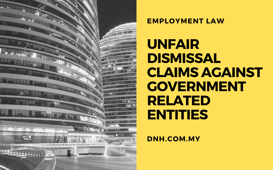 Unfair Dismissal Claims against Government Related Entities