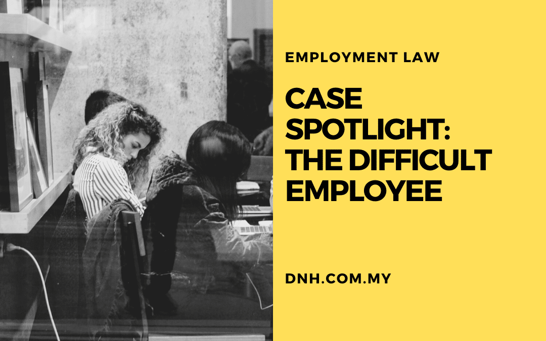 Case Spotlight: The Difficult Employee
