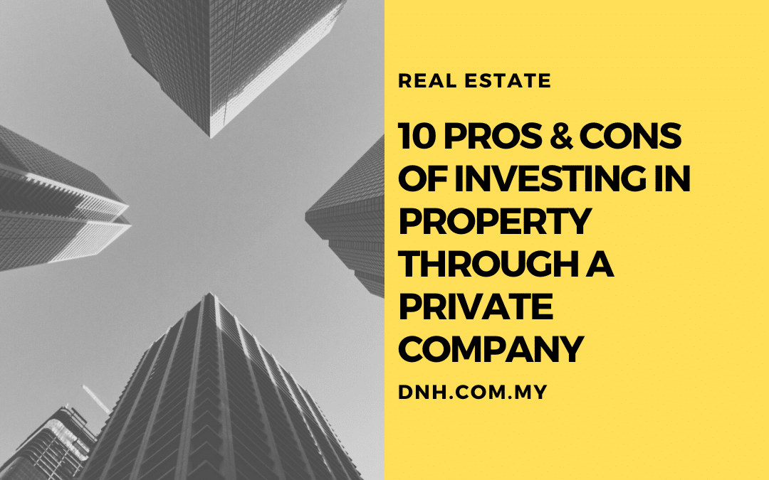 10 Pros and Cons of Investing in Property through a Private Company