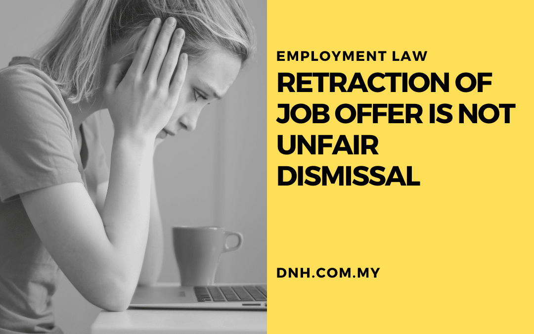 Retraction of Job Offer is Not Unfair Dismissal