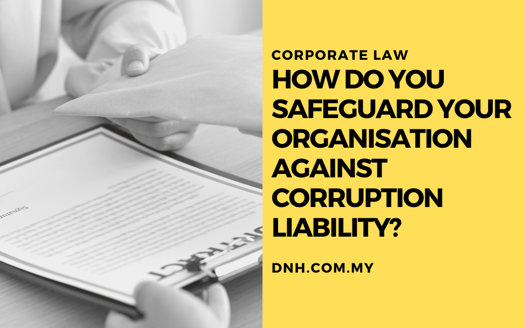 How do you safeguard your organisation against Corruption Liability?