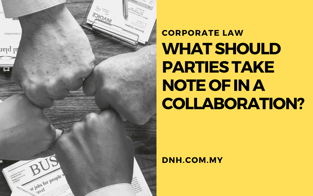 What should parties take note of in a collaboration?