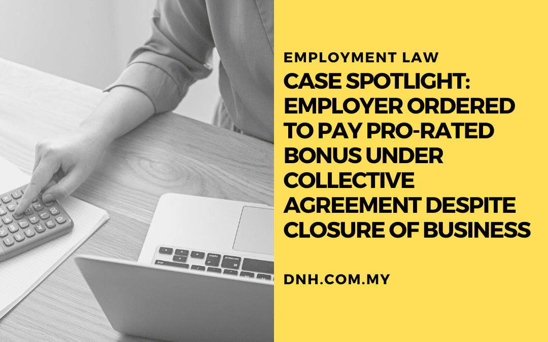 Case Spotlight: Employer Ordered to Pay Pro-Rated Bonus under Collective Agreement despite Closure of Business