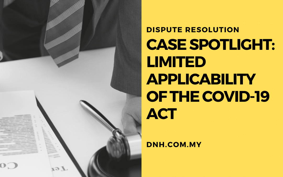 Case Spotlight: Limited Applicability of the Covid-19 Act