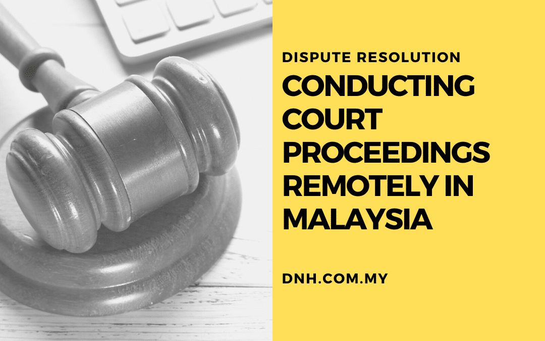 Conducting Court Proceedings Remotely in Malaysia