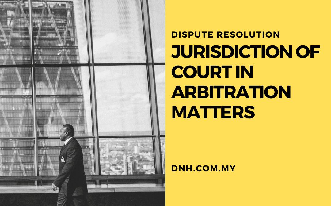 Jurisdiction of Court in Arbitration Matters