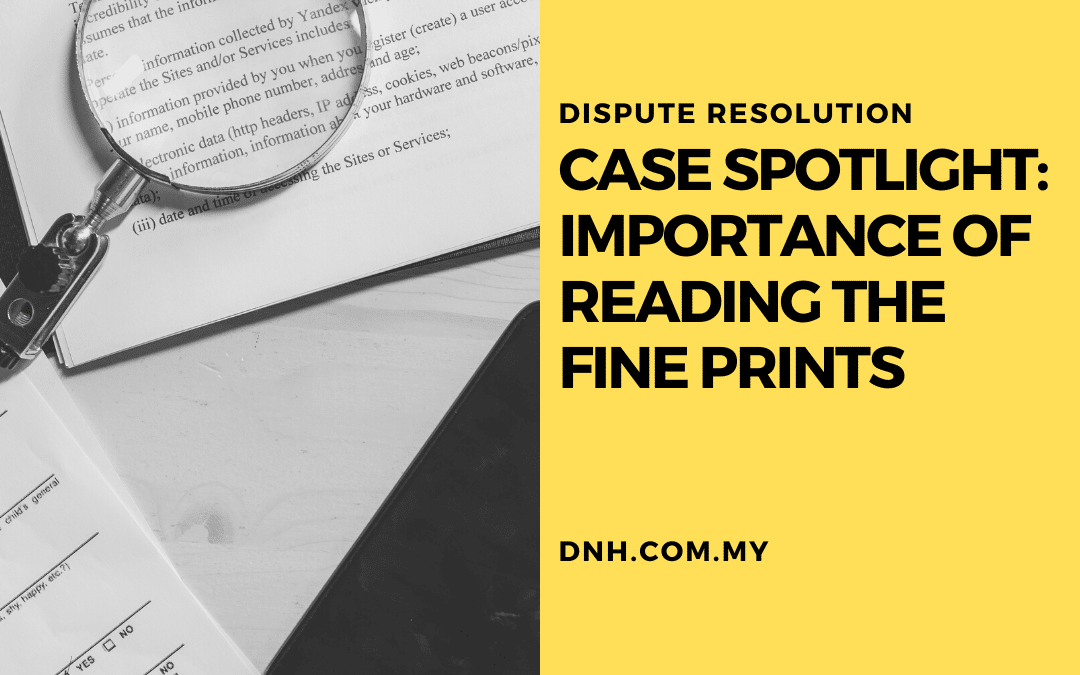 Case Spotlight: Importance of Reading the Fine Prints